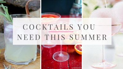 Cocktails you need this summer
