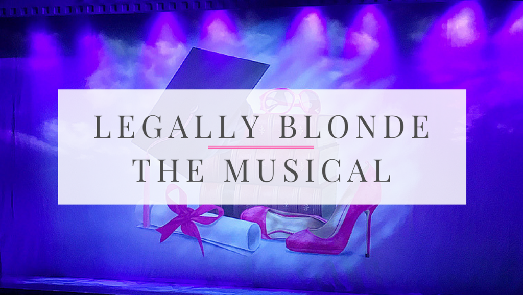 Bend……. And Snap, Legally Blonde The Musical is Here