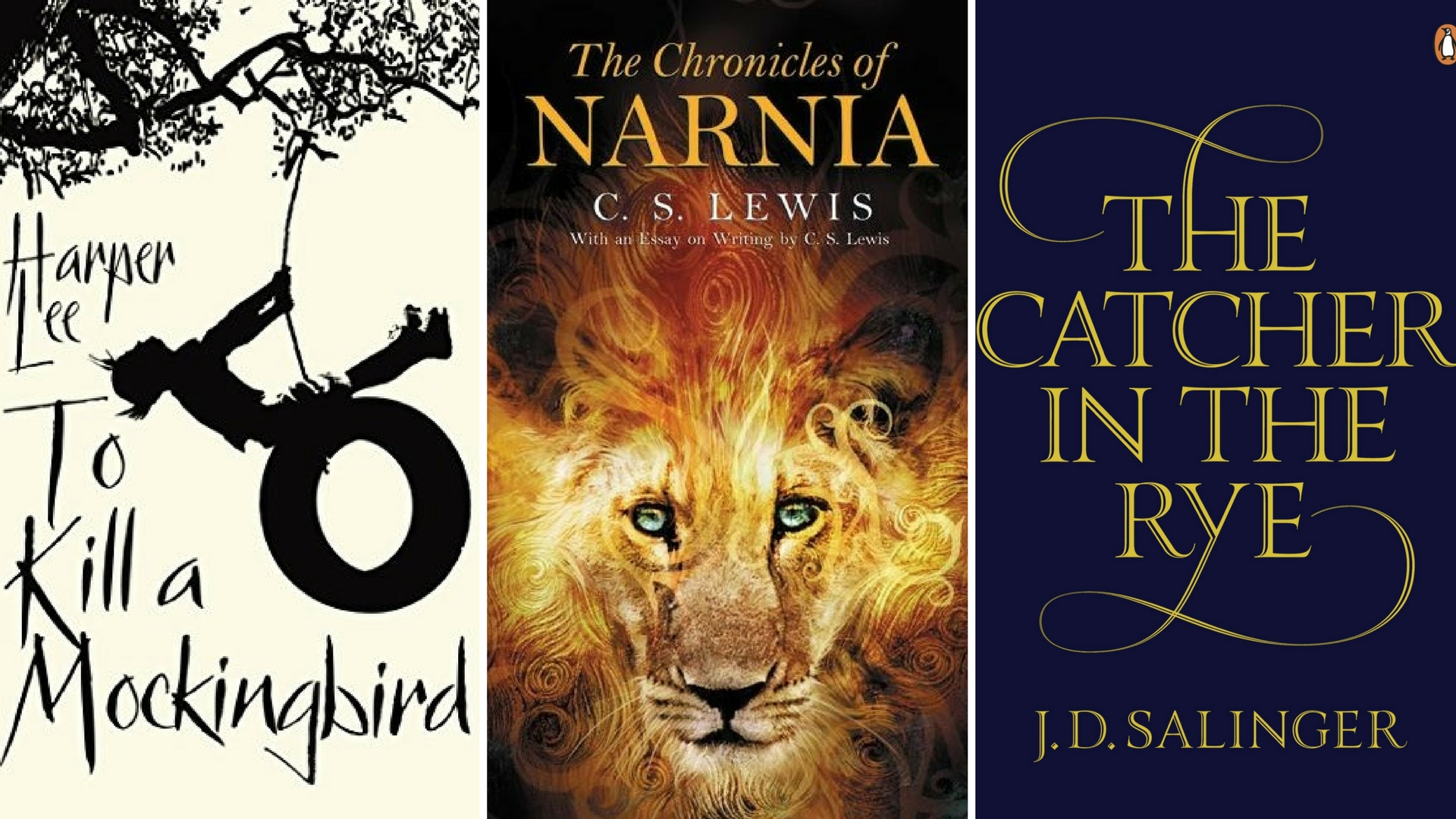 To Kill a Mockingbird, Chronicals of Narnia, The Catcher and the Rye